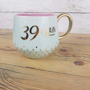 "Hallmark ""39 Again"" Coffee Mug"